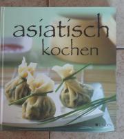 Asiatisch kochen Die fernöstliche Küche