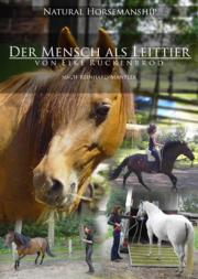 Natural Horsemanship Praxishandbuch Der Mensch