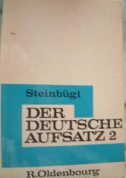 Steigbügel Der Deutsche Aufsatz - München Schwabing-west - Das Buch Steigbügel: Der Deutsche Aufsatz 2 v. 1966 Olbenburg Verlag. - München Schwabing-west