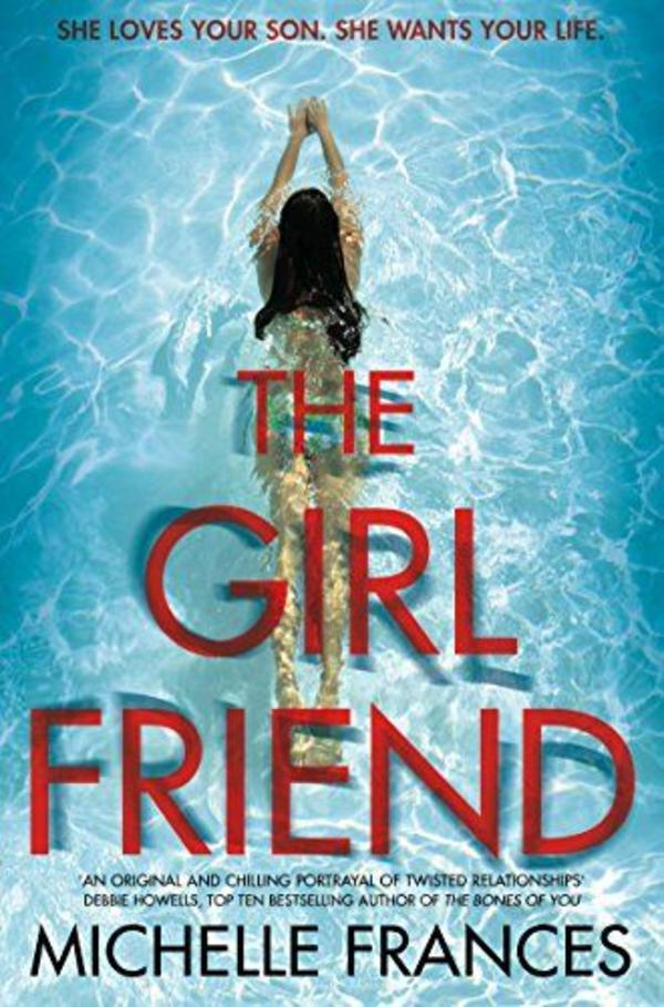 The Girlfriend - Berlin Mitte - The Girlfriend by Michelle Frances is a gripping and chilling debut psychological thriller, based on the fall-out following an unforgiveable lie. It looks at the potentially charged relationship between girlfriend, boyfriend and his mother, - Berlin Mitte