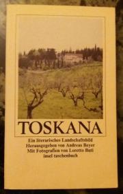 Toskana - Ein literarisches Landschaftsbild - Herausgegeben