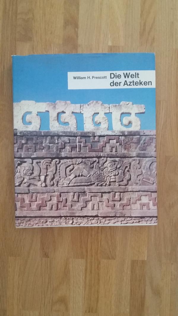 William H. Prescott - Die Welt der Azteken - Karlsruhe Kirchfeldsiedl. - Sachbuch von William H. Prescott.Gut erhalten.Nur Selbstabholung. - Karlsruhe Kirchfeldsiedl.